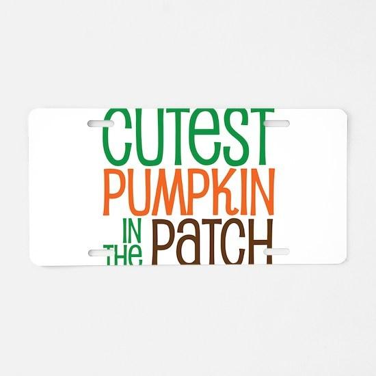 Cutest Pumpkin In The Patch Aluminum License Plate