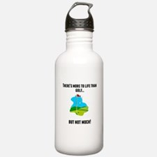 Theres More To Life Than Golf Water Bottle