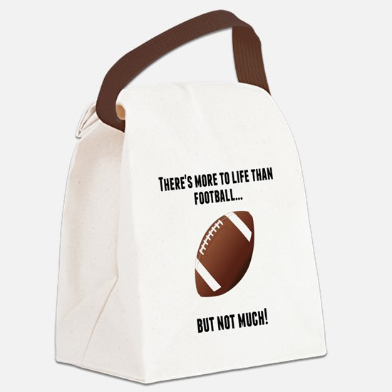 Theres More To Life Than Football Canvas Lunch Bag