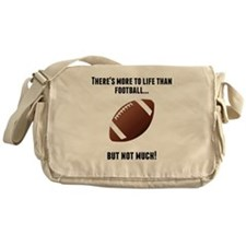 Theres More To Life Than Football Messenger Bag