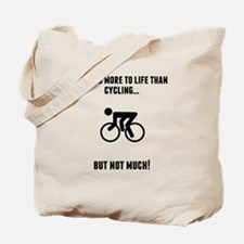 Theres More To Life Than Cycling Tote Bag