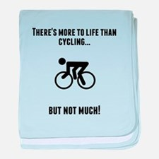 Theres More To Life Than Cycling baby blanket
