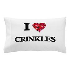 I love Crinkles Pillow Case