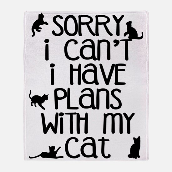 Sorry - Plans With My Cat Throw Blanket