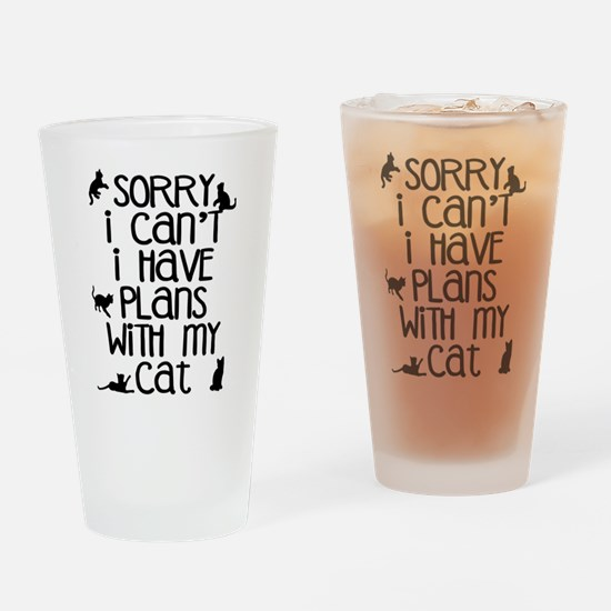 Sorry - Plans With My Cat Drinking Glass