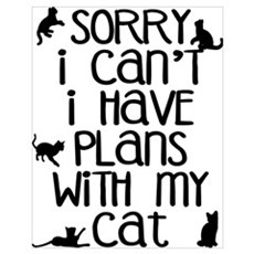 Sorry - Plans With My Cat Poster