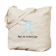 Be a Warrior! Tote Bag