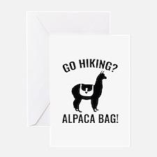 Go Hiking? Alpaca Bag! Greeting Card