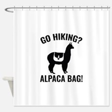 Go Hiking? Alpaca Bag! Shower Curtain
