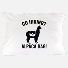 Go Hiking? Alpaca Bag! Pillow Case