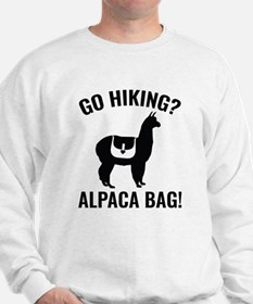 Go Hiking? Alpaca Bag! Sweatshirt