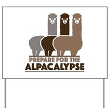 Prepare For The Alpacalypse Yard Sign