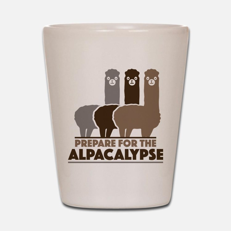 Prepare For The Alpacalypse Shot Glass