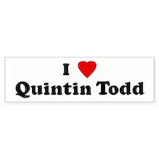 I Love Quintin Todd Bumper Bumper Sticker
