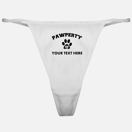 Personalized Dog Pawperty Classic Thong