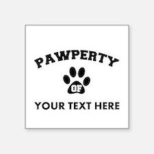 "Personalized Dog Pawperty Square Sticker 3"" x 3"""