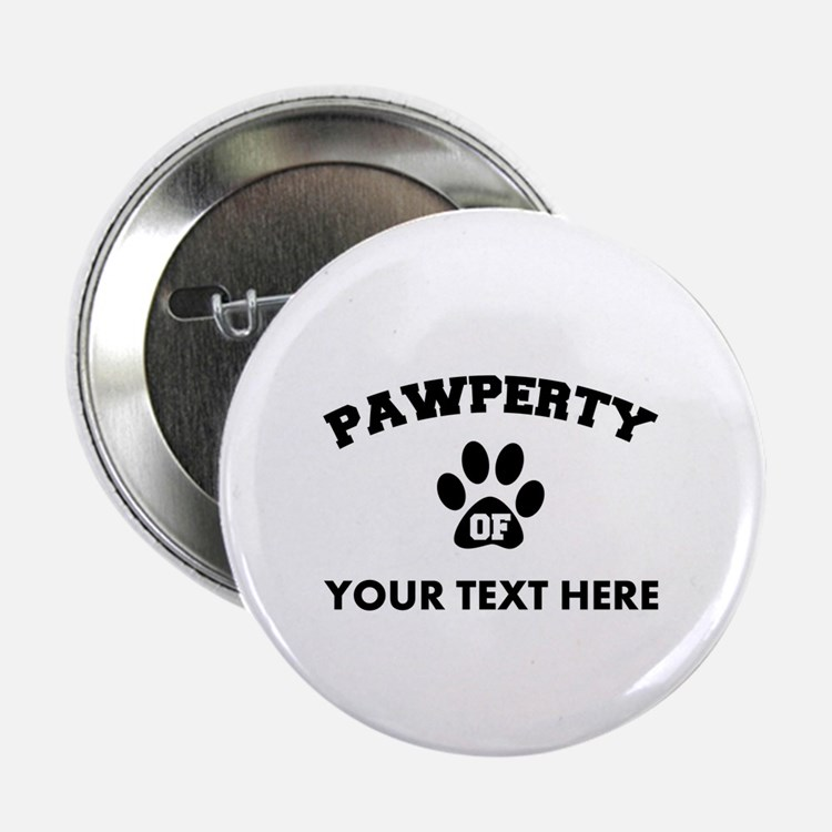 """Personalized Dog Pawperty 2.25"""" Button"""