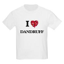 I love Dandruff T-Shirt