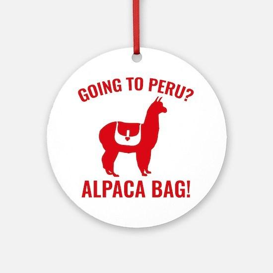 Going To Peru? Ornament (Round)