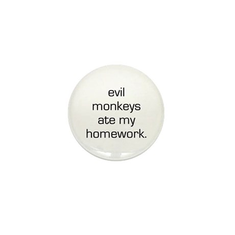 Evil Monkeys Ate My Homework Mini Button