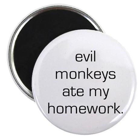 Evil Monkeys Ate My Homework Magnet