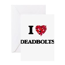 I love Deadbolts Greeting Cards