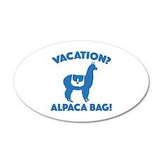 Vacation? Alpaca Bag! 22x14 Oval Wall Peel