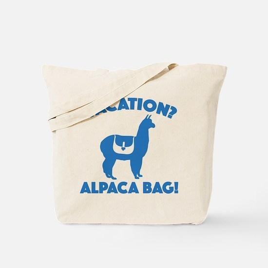 Vacation? Alpaca Bag! Tote Bag