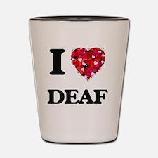 I love Deaf Shot Glass