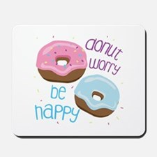 Donut Worry Mousepad