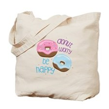 Donut Worry Tote Bag