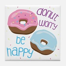 Donut Worry Tile Coaster
