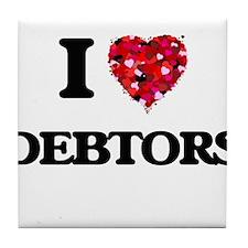 I love Debtors Tile Coaster