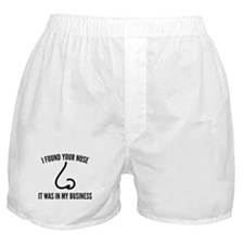 I Found Your Nose Boxer Shorts