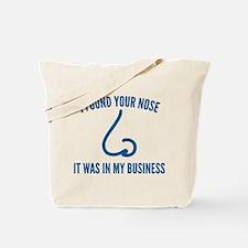 I Found Your Nose Tote Bag