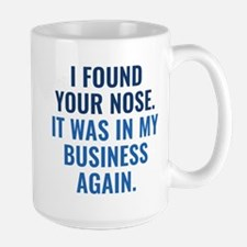 I Found Your Nose Large Mug