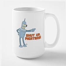 Bender Shut Up Meatbag Large Mug