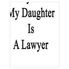 Really? Well My Daughter Is A Lawyer  Poster
