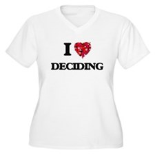 I love Deciding Plus Size T-Shirt