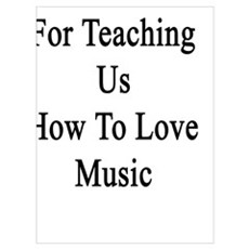 Thanks For Teaching Us How To Love Music  Poster