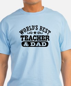 World's Best Teacher and Dad T-Shirt