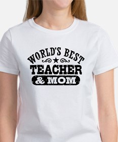 World's Best Teacher and Mom Women's T-Shirt