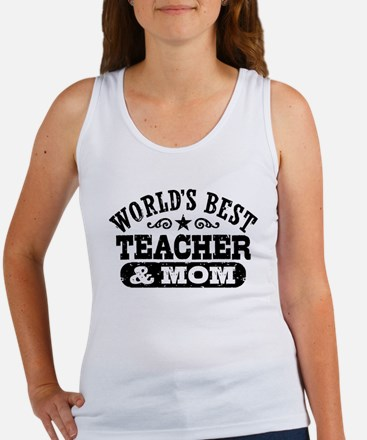 World's Best Teacher and Mom Women's Tank Top