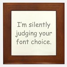 I'm Silently Judging Your Font Choice Framed Tile
