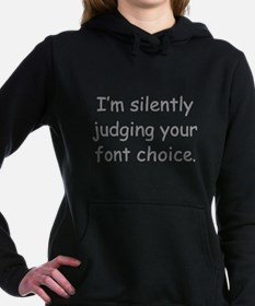 I'm Silently Judging Your Font Choice Hooded Sweat
