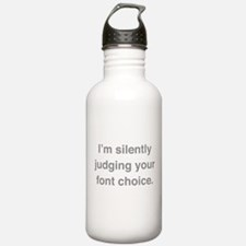 I'm Silently Judging Your Font Choice Water Bottle