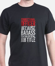 Correctional Officer Badass Job Title T-Shirt