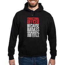 Correctional Officer Badass Job Titl Hoodie