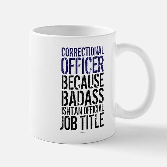 Correctional Officer Badass Job Title Mugs
