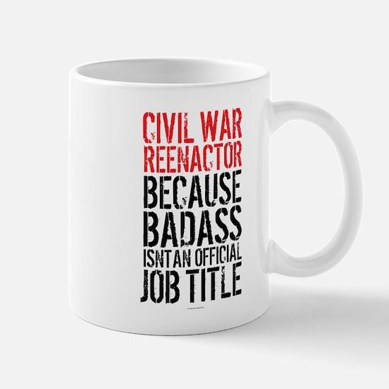 Civil War Reenactor Badass Job Title Mugs